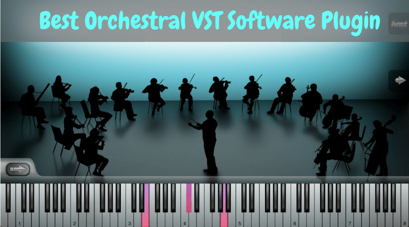 Best Orchestral VST Software Plugin