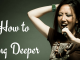 How to Sing Deeper