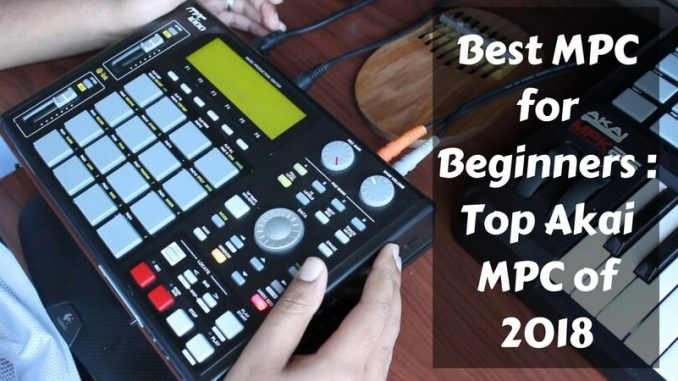 best mpc for beginners top akai mpc of 2019. Black Bedroom Furniture Sets. Home Design Ideas