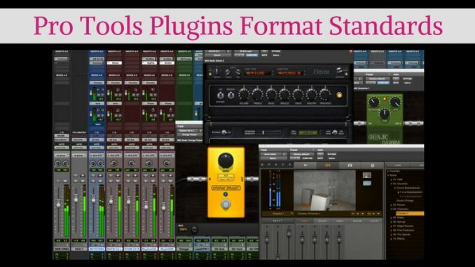 Pro Tools Plugins Format Standards