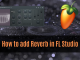 How to add reverb in FL Studio