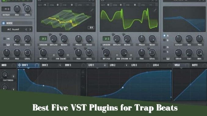 Best Five VST Plugins for Trap Beats
